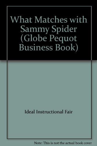 What Matches with Sammy Spider (Globe Pequot Business Book): Ideal Instructional Fair, Hammer, ...