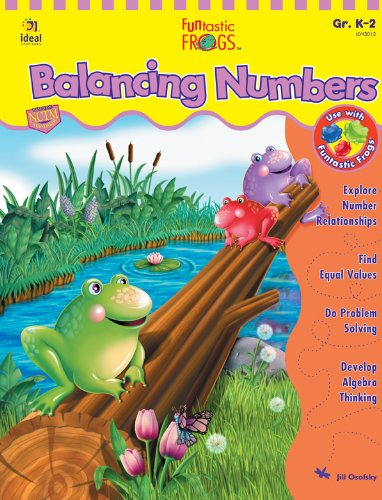 Funtastic Frogs: Balancing Numbers, Grades K-2: Jill Osofsky