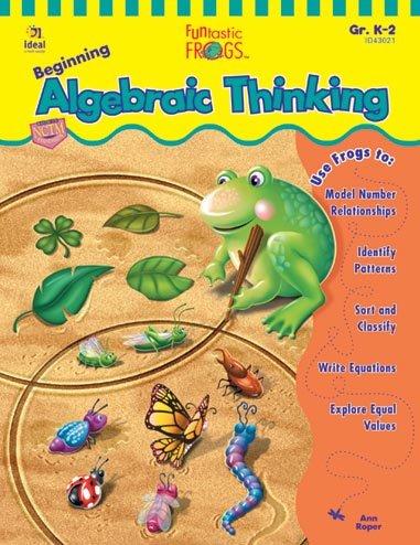 Funtastic Frogs: Beginning Algebraic Thinking, Grades K-2: Ann Roper