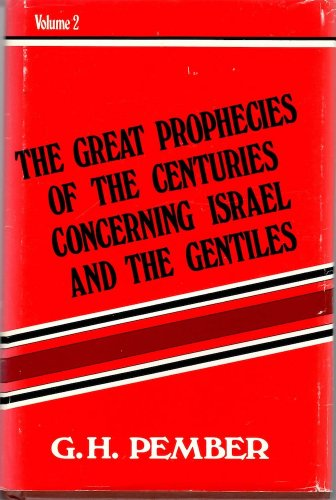 9781564532015: The Great Prophecies of the Centuries Concerning Israel and the Gentiles