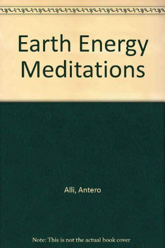 Earth Energy Meditations (1564550680) by Alli, Antero