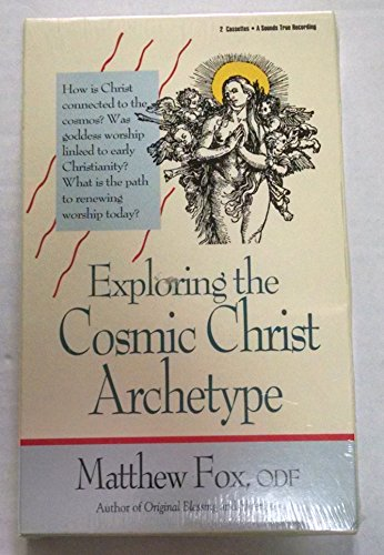 9781564551085: Exploring the Cosmic Christ Archetype: The Christ, the Goddess and Reclaiming Mysticism Today