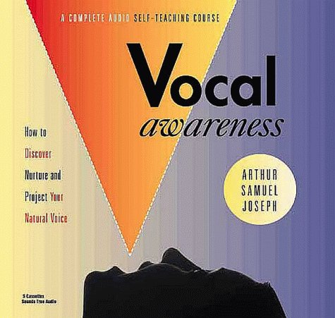 Vocal Awareness. 5 Cassettes. How to Discover Nurture and Project Your Natural Voice. A Complete ...