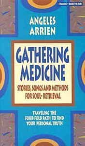 9781564552778: Gathering Medicine: Stories, Songs and Methods for Soul-Retrieval : Traveling the Four-Fold Path to Find Your Personal Truth