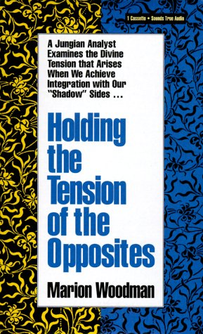 9781564552792: Holding the Tension of the Opposites
