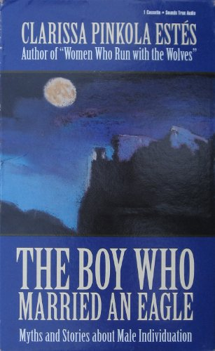 9781564553126: The Boy Who Married an Eagle: Myths and Stories About Male Individuation