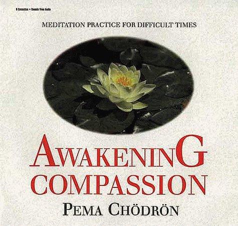 Awakening Compassion: Ch�dr�n, Pema