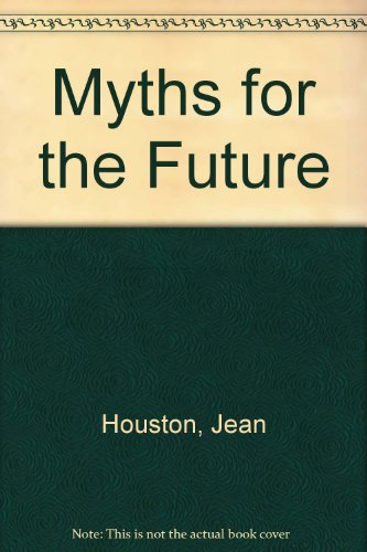 Myths for the Future (156455323X) by Jean Houston