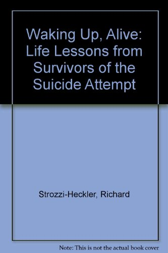 9781564553614: Waking Up, Alive: Life Lessons from Survivors of Suicide Attempts