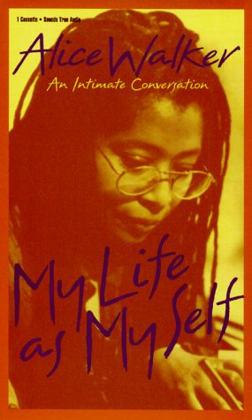 My Life as Myself: Alice Walker, etc.