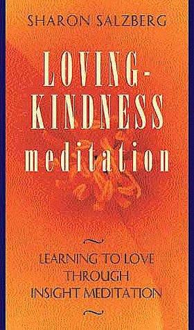 9781564554048: Loving-kindness Meditation: Learning To Love Through Insight Meditation