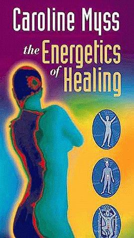 9781564554185: The Energetics of Healing: Part 1 & 2 (Energy Medicine) [VHS]