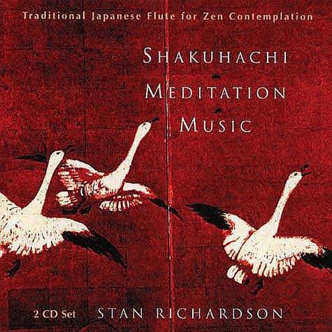 Shakuhachi Meditation Music: Traditional Japanese Flute for: Stan Richardson