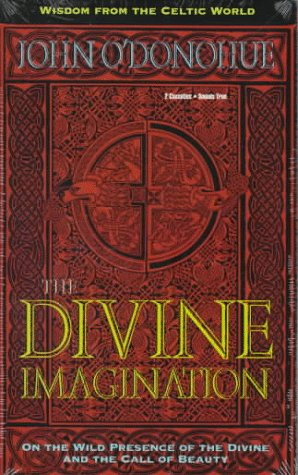 The Divine Imagination (Wisdom from the Celtic World Ser.) (1564554996) by John O. Donohue