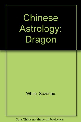 Dragon (Suzanne White's Chinese Astrology) (Audio Cassette): White, Suzanne