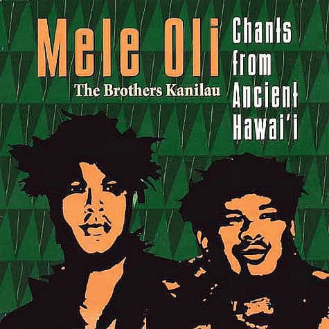 Mele Oli: Sacred Chants from Ancient Hawaii