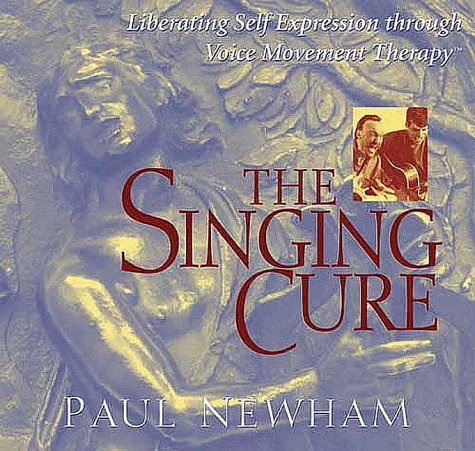 The Singing Cure: Newham, Paul