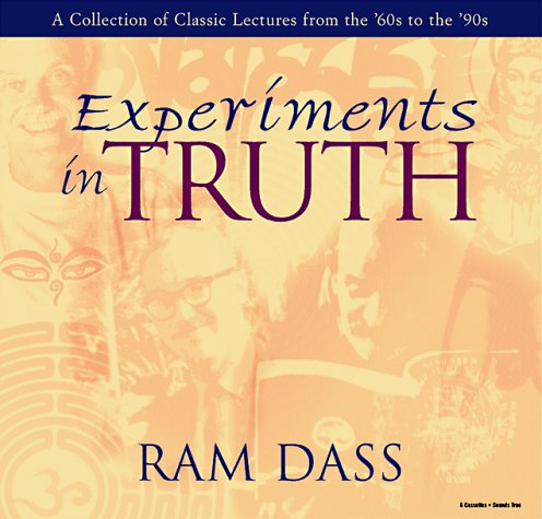 Experiments in Truth: Ram Dass