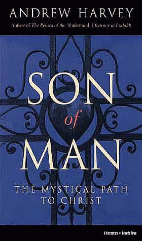 Son of Man: The Mystical Path to Christ (9781564556233) by Andrew Harvey