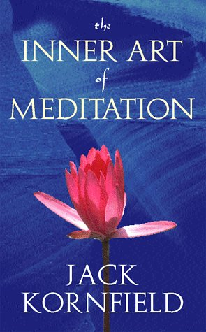 The Inner Art of Meditation (1564556336) by Jack Kornfield