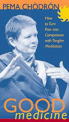 9781564556950: Good Medicine: How to Turn Pain Into Compassion with Tonglen Meditation