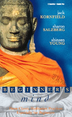 Beginner's Mind: Three Classic Meditation Practices Especially for Beginners (9781564557339) by Jack Kornfield; Sharon Salzberg; Shinzen Young