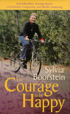 The Courage to Be Happy: Boorstein, Sylvia