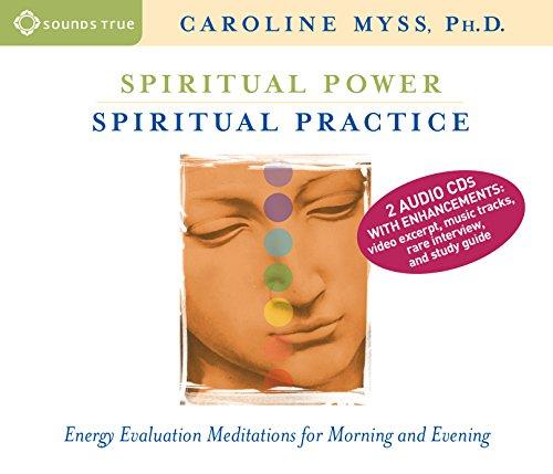 Spiritual Power, Spiritual Practice [With Study Guide]: Myss, Caroline