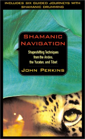 Shamanic Navigation (156455824X) by Perkins, John