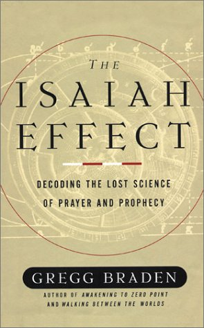 9781564558404: The Isaiah Effect: Decoding the Lost Science of Prayer and Prophecy