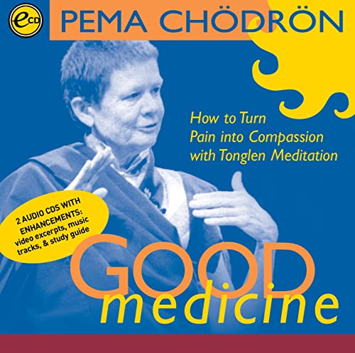 Good Medicine: How to Turn Pain into Compassion with Tonglen Meditation (2 Discs) (9781564558466) by Pema Chödrön