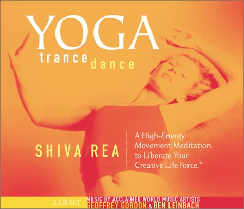 9781564559234: Yoga Trance Dance: A High-Energy Movement Meditation to Liberate Your Creative Life Force