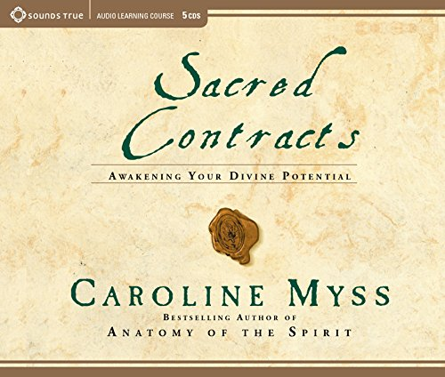 Sacred Contracts: Awakening Your Divine Potential (156455936X) by Myss, Caroline
