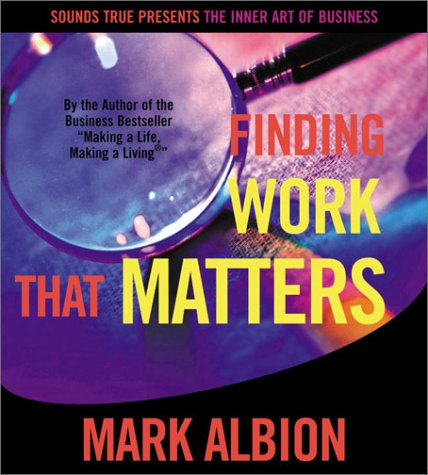 9781564559401: Finding Work That Matters (The Inner Art of Business Series)