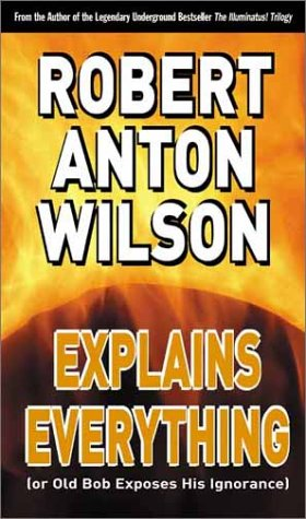 9781564559517: Robert Anton Wilson Explains Everything