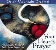 9781564559821: Your Heart's Prayer: Following the Thread of Desire into a Deeper Life