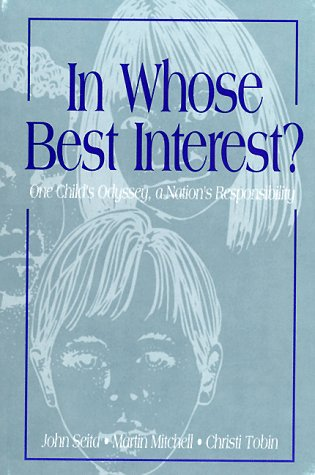 9781564563118: In whose best interest?: One child's odyssey, a nation's responsibility