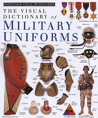 The Visual Dictionary of Military Uniforms (DK Visual Dictionaries)