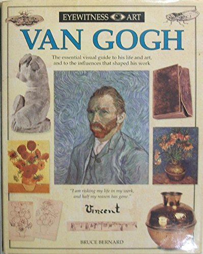 Van Gogh (Eyewitness Art) (9781564580696) by Bruce Bernard