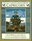 The Sun & Moon Signs Library: Capricorn: Derek Parker; Julia