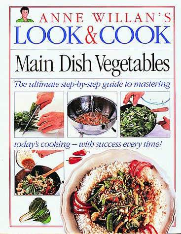 9781564580986: Main Dish Vegetables (Anne Willan's Look and Cook)