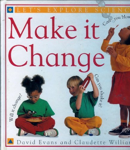 Let's Explore Science: Make It Change (1564581195) by Claudette Williams
