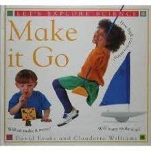 9781564581204: Make it Go (Let's Explore Science)
