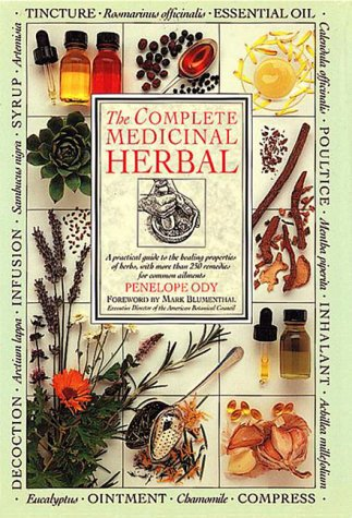 The Complete Medicinal Herbal: A Practical Guide to the Healing Properties of Herbs, with More Than...
