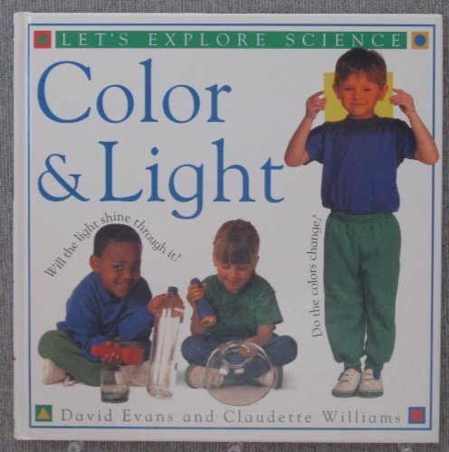 Color & Light (Let's Explore Science) (1564582078) by Claudette Williams; David Evans