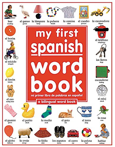 My 1st Spanish Word Book / Mi Primer Libro De Palabras EnEspanol: A Bilingual Word Book (...