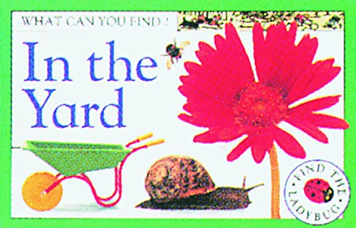 In the Yard (What Can You Find?): DK Publishing