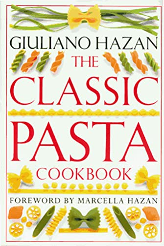 9781564582928: The Classic Pasta Cookbook