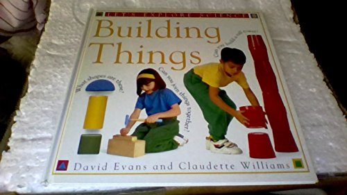 9781564583444: BUILDING THINGS (Let's Explore Science)
