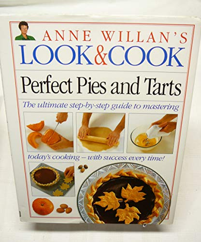 Perfect Pies & Tarts (Anne Willan's Look and Cook) (1564585069) by Anne Willan